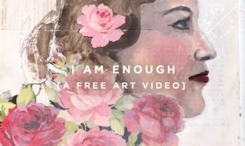 I am Enough   Free Art Video